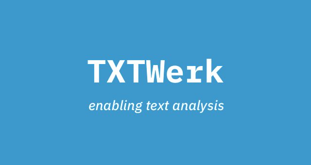 TXT Werk API: enabling text analysis